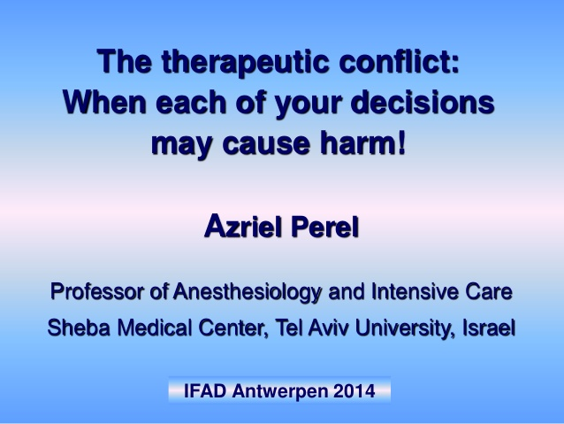 The therapeutic conflict: When each of your decisions may cause harm!