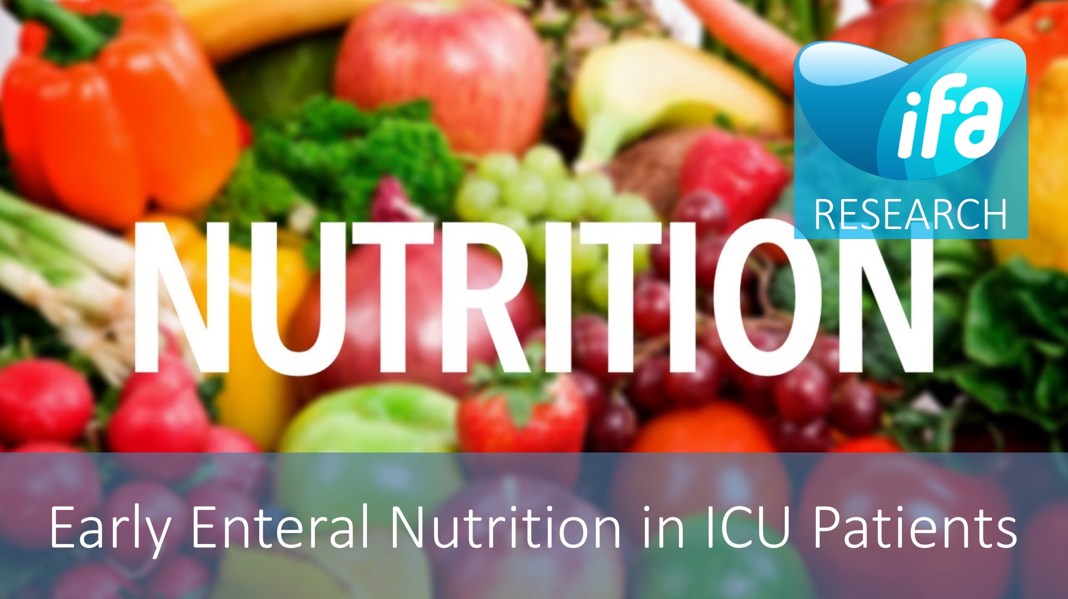 iFA Endorsed Research: Early Enteral Nutrition - The International