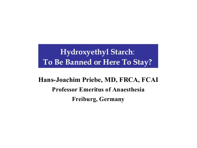 Hydroxyethyl Starch: To Be Banned or Here To Stay?