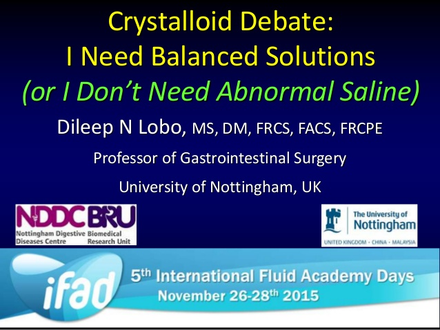 Crystalloid Debate: I Need Balanced Solutions (or I Dont Need Abnormal Saline)